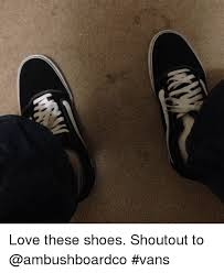 love these shoes shoutout to vans funny meme on me me