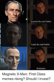 Magneto Meme - i prefer the real tarkin i said the real tarkin perfection magneto