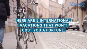 best in travel 2017 affordable international vacations money