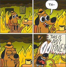 Everything Is Fine Meme - til that the this is fine comic was updated this is the new