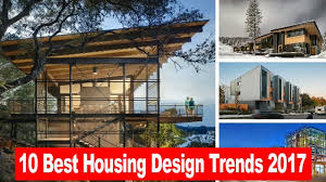 amazing 10 best housing design trends 2017 youtube