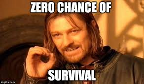 Survival Memes - one does not simply meme imgflip