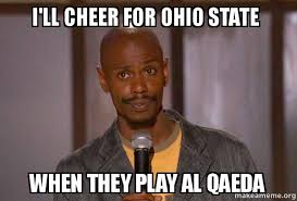 Ohio Meme - i ll cheer for ohio state when they play al qaeda can t do it