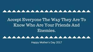 our s day together happy mothers day 2018 s day 2018 advice quotes from