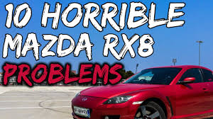 rx8 dealership 10 problems that give the mazda rx8 a bad reputation youtube
