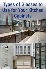 which material is best for kitchen cabinet types of glasses to use for your kitchen cabinets