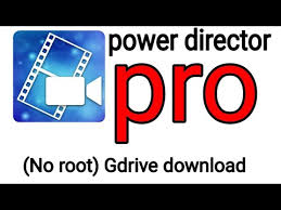 full version power apk power director pro apk 2018 full paid latest version gdrive download