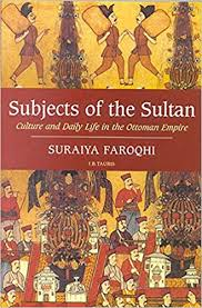 Location Of The Ottoman Empire by Amazon Com Subjects Of The Sultan Culture And Daily Life In The