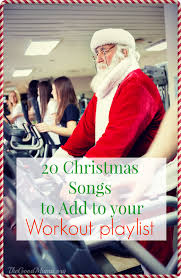 20 christmas songs to add to your workout playlist the good mama
