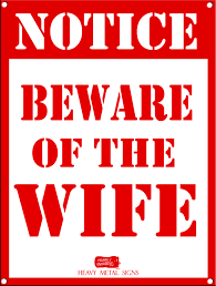 beware of the wife heavy metal sign she is the boss what u0027s new