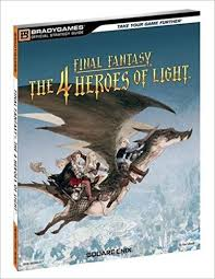 Final Fantasy The 4 Heroes Of Light Final Fantasy The 4 Heroes Of Light Official Strategy Guide