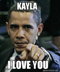 Meme Generator Deal With It - meme creator kayla i love you meme generator at memecreator org