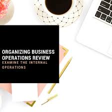 Organizing Business Organizing Business Operations Review Priceless Planning
