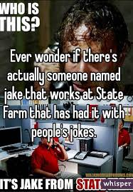 Jake From State Farm Meme - wonder if there s actually someone named jake that works at state