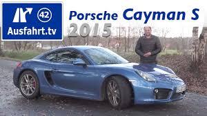 porsche cayman review 2015 2015 porsche cayman s fahrbericht der probefahrt test review