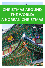 christmas around the world a korean christmas awefilled