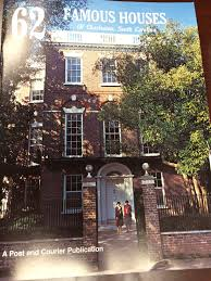 62 famous houses of charleston south carolina evening post books