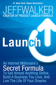 launch an internet millionaire u0027s secret formula to sell almost