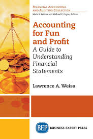 accounting for fun and profit a guide to understanding financial