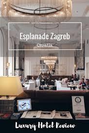 luxury hotel review esplanade zagreb world of a wanderer