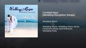 cocktail hour wedding reception songs youtube