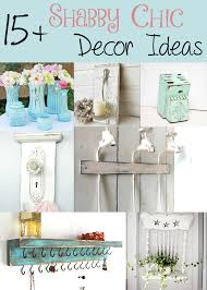 shabby chic home decor ideas 15 shabby chic decor ideas the craftiest couple