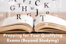 prepping for your qualifying exams beyond studying