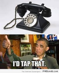 Meme Telephone - 27 obama would tap your phone meme pmslweb