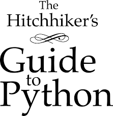 learning python u2014 the hitchhiker u0027s guide to python