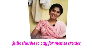 Video Memes Creator - julie after first video thanks to say for memes creator viral