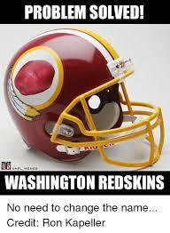 Redskins Meme - problem solved nfl memes washington redskins no need to change