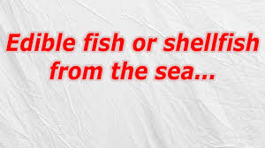 edible fish or shellfish from the sea codycross crossword answer