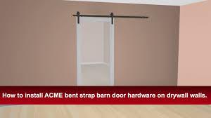 How To Hang A Barn Door by How To Install Renin U0027s Bent Strap Barn Door Hardware Into Drywall