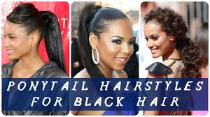 hair pony tail for african hair 30 best ponytail hairstyles for black hair youtube