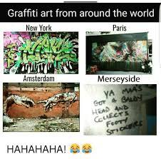 Graffiti Meme - graffiti art from around the world new york paris amsterdam