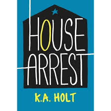 house arrest by k a holt