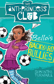 bella u0027s backyard bullies the anti princess club 2 samantha