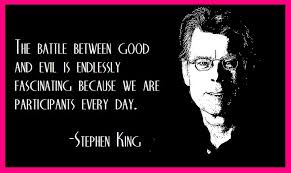 stephen king quote about vs evil like success