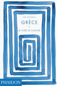 un livre de cuisine grèce le livre de cuisine food cookery phaidon store