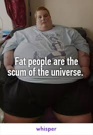 Funny Fat People Memes - people are the scum of the universe