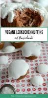 the 25 best lebkuchen muffins ideas on pinterest weihnachtlich