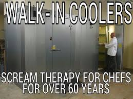 Line Cook Memes - when chefs can t take the heat get in the cooler