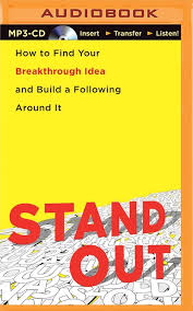 build a stand out how to find your breakthrough idea and build a