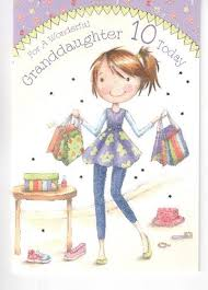 to a special granddaughter 10 today birthday card shopping