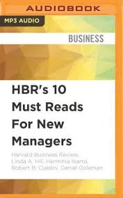 Hbr S 10 Must Reads by Hbr S 10 Must Reads For Managers Harvard Business Review
