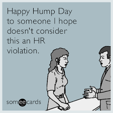 Hump Day Meme Dirty - funny flirting memes ecards someecards