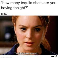 Funny Tequila Memes - reposted memes by a cringy teen album on imgur