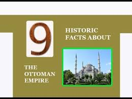 Ottoman Empire Facts 9 Historic Facts About The Ottoman Empire