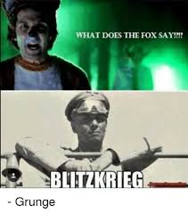What Did The Fox Say Meme - what does the fox say blitzkrieg grunge doe meme on esmemes com