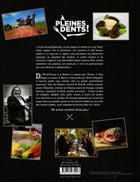 epicurien recettes de cuisine livre à pleines dents un voyage gastronomique et épicurien